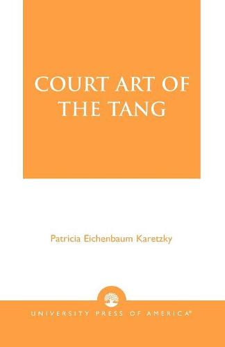 Court Art of the Tang (Paperback)