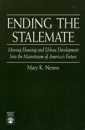 Ending the Stalemate: Moving Housing and Urban Development Into the Mainstream of America's Future (Paperback)
