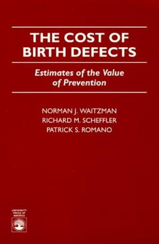 The Cost of Birth Defects: Estimates of the Value of Protection (Paperback)