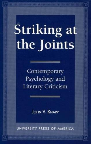 Striking at the Joints: Contemporary Psychology and Literary Criticism (Paperback)