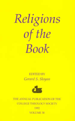 Religions of the Book: The Annual Publication of the College Theology Society (1991) - Annual Publication of the College Theology Society v. 38 (Hardback)