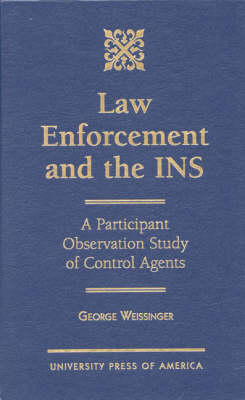 Law Enforcement and the INS: A Participant Observation Study of Control Agents (Hardback)