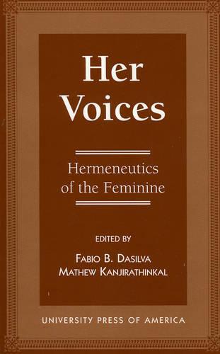 Her Voices: Hermeneutics of the Feminine (Paperback)