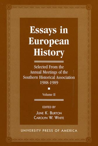 Essays in European History: Selected From the Annual Meetings of the Southern Historical Association, 1988-1989 - Vol. II (Paperback)