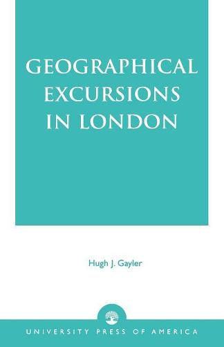 Geographical Excursions in London (Paperback)
