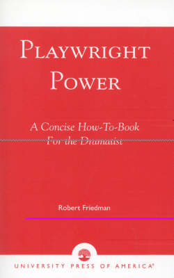 Playwright Power: A Concise How-to-book for the Dramatist (Paperback)