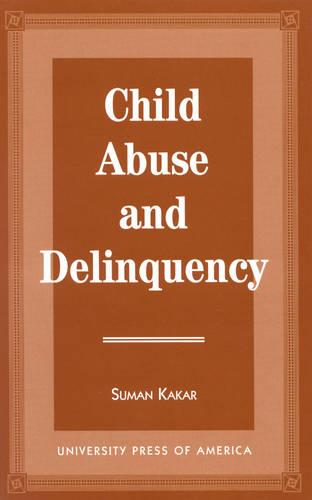Child Abuse and Delinquency (Hardback)
