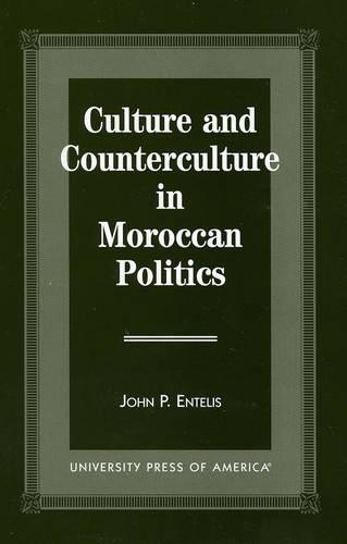Culture and Counterculture in Moroccan Politics (Paperback)