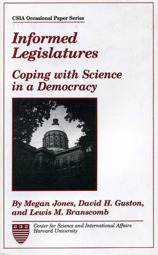 Informed Legislatures?: Coping with Science in a Democracy (Paperback)