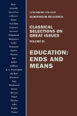 Education: Ends and Means - Lynchburg College Symposium Readings v. 9 (Paperback)