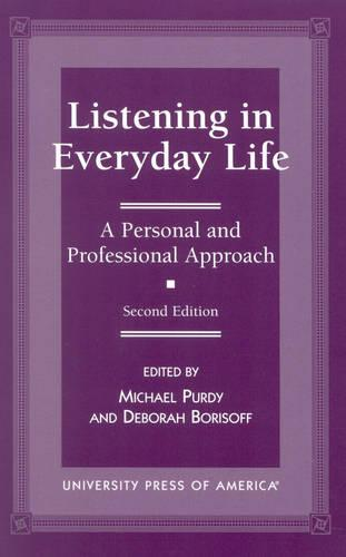 Listening in Everyday Life: A Personal and Professional Approach (Paperback)