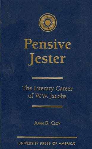 Pensive Jester: The Literary Career of W.W. Jacobs (Hardback)