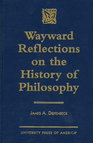 Wayward Reflections on the History of Philosophy (Hardback)
