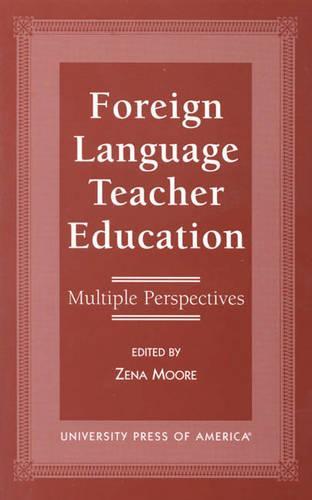 Foreign Language Teacher Education: Multiple Perspectives (Paperback)