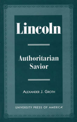 Lincoln: Authoritarian Savior (Paperback)