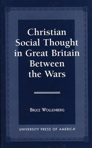 Christian Social Thought in Great Britain between the Wars (Paperback)