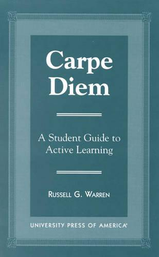 Carpe Diem: A Student Guide to Active Learning (Paperback)