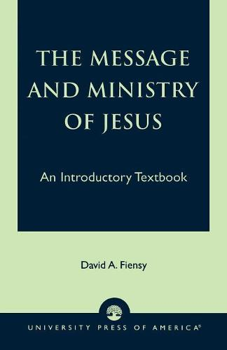 The Message and Ministry of Jesus: An Introductory Textbook (Paperback)