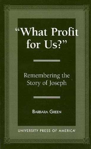 'What Profit for Us?': Remembering the Story of Joseph (Hardback)
