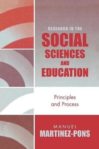 Research in the Social Sciences and Education: Principles and Process (Paperback)