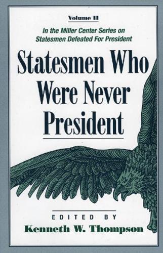 Statesmen Who Were Never President (Hardback)