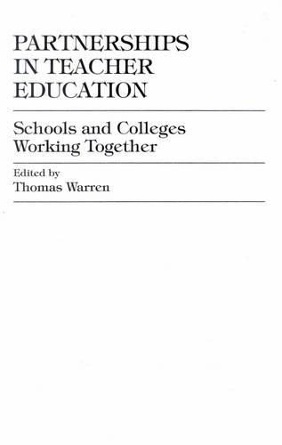 Partnerships in Teacher Education: Schools and Colleges Working Together (Hardback)