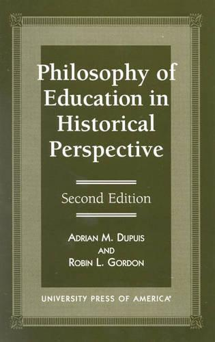 Philosophy of Education in Historical Perspective (Paperback)