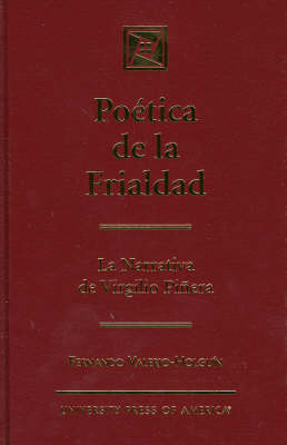 Poetica de la Frialdad: La Narrativa de Virgilio Pinera (Hardback)