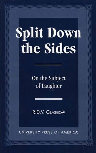 Split Down the Sides: On the Subject of Laughter (Paperback)