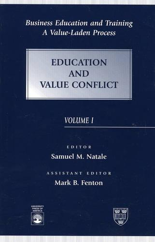 Business Education and Training: A Value-Laden Process, Education and Value Conflict - Business Education and Training (Paperback)