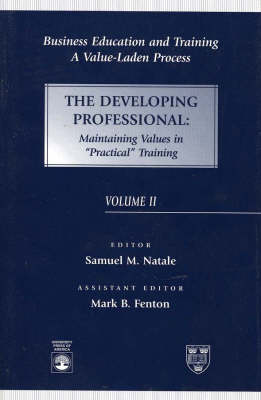 Business Education and Training: A Value-Laden Process, The Developing Professional: - Business Education and Training (Paperback)