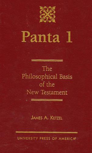Panta 1: The Philosophical Basis of the New Testament (Hardback)