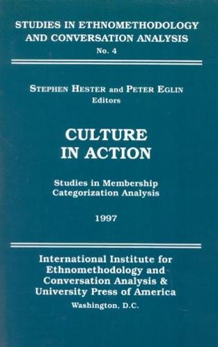 Culture in Action: Studies in Membership Categorization Analysis (Hardback)