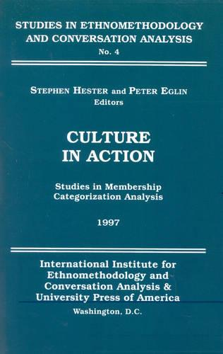 Culture in Action: Studies in Membership Categorization Analysis (Paperback)