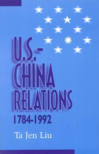 U.S.-China Relations, 1784-1992 (Paperback)