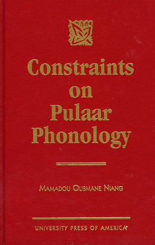 Constraints on Pulaar Phonology (Hardback)