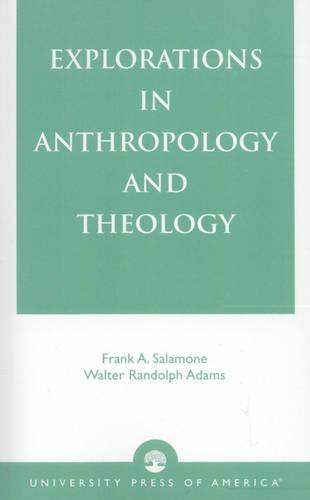 Explorations in Anthropology and Theology (Paperback)