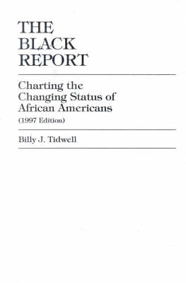 The Black Report: Charting the Changing Status of African Americans, Inaugural Edition, Vol. I (Hardback)