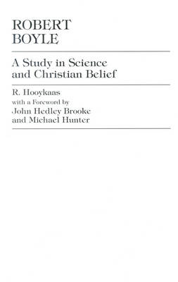 Robert Boyle: A Study in Science and Christian Belief (Hardback)