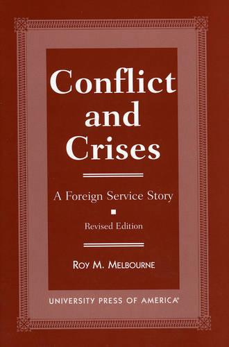 Conflict and Crisis: A Foreign Service Story (Paperback)