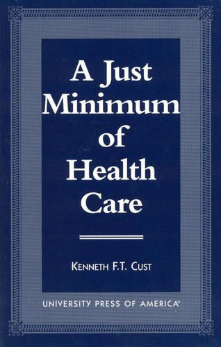 A Just Minimum of Health Care: Selected Texts, Parallel Analysis and Comparative Approach (Hardback)