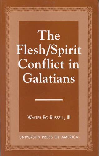 The Flesh/Spirit Conflict in Galatians (Hardback)