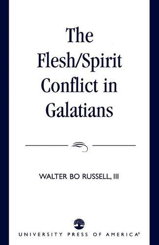 The Flesh/Spirit Conflict in Galatians (Paperback)
