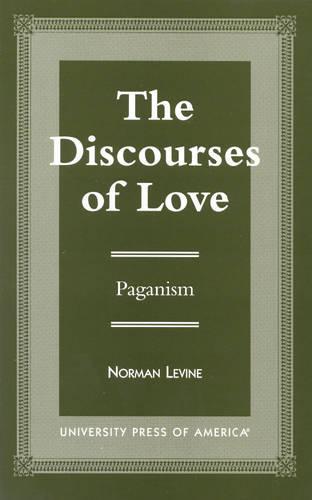 The Discourses of Love: Paganism (Hardback)