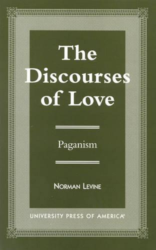 The Discourses of Love: Paganism (Paperback)