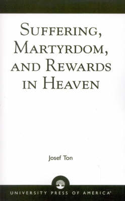 Suffering, Martyrdom, and Rewards in Heaven (Paperback)