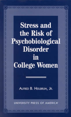 Stress and the Risk of Psychological Disorder in College Women (Hardback)