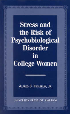 Stress and the Risk of Psychological Disorder in College Women (Paperback)