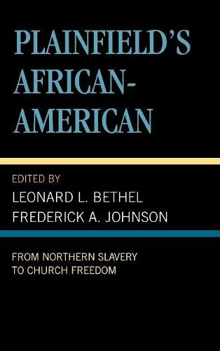 Plainfield's African-American: From Northern Slavery to Church Freedom (Hardback)