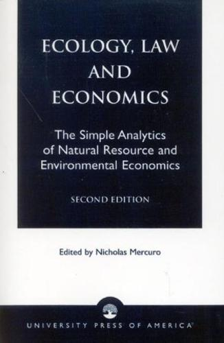 Ecology, Law and Economics: The Simple Analytics of Natural Resource and Environmental Economics (Hardback)